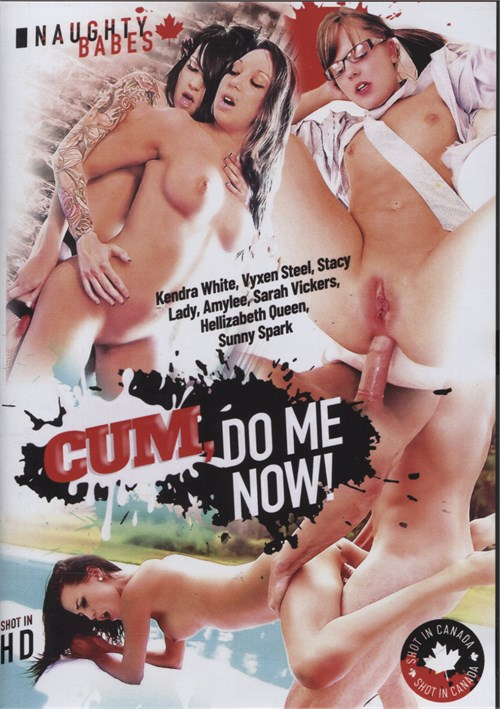 Cum, Do Me Now!